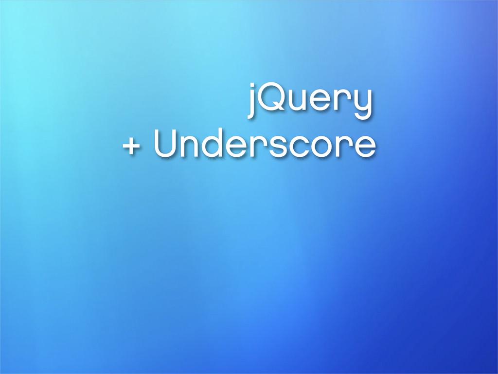 jQuery + Underscore