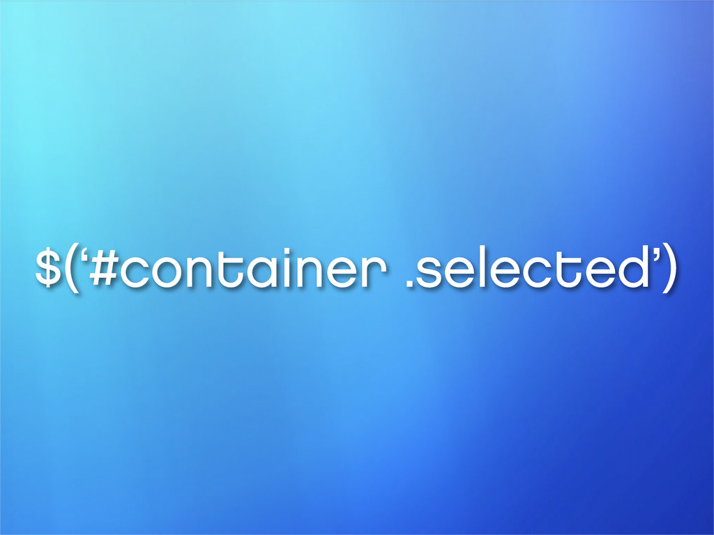 $('#container .selected')