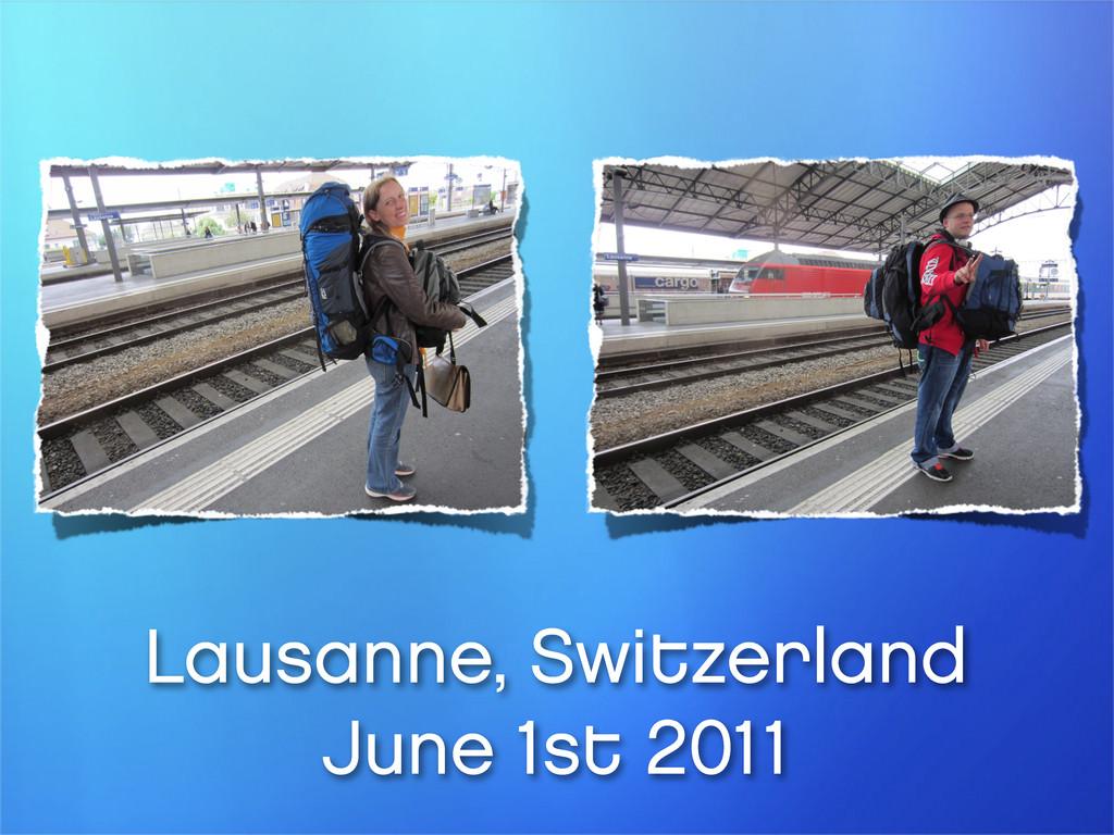 Lausanne, Switzerland June 1st 2011