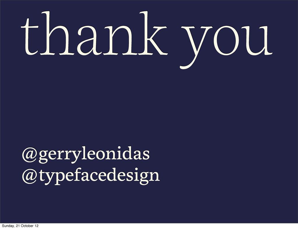 thank you @gerryleonidas @typefacedesign Sunday...