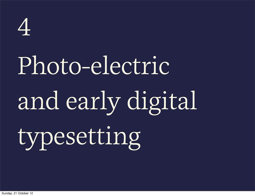 4 Photo-electric and early digital typesetting ...