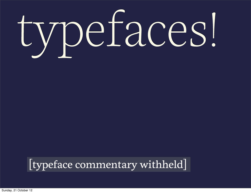 typefaces! [typeface commentary withheld] Sunda...