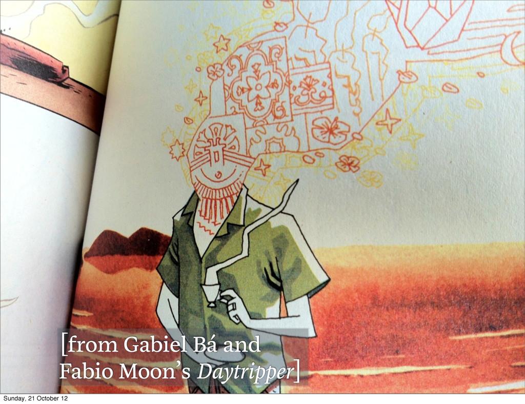 [from Gabiel Bá and Fabio Moon's Daytripper] Su...