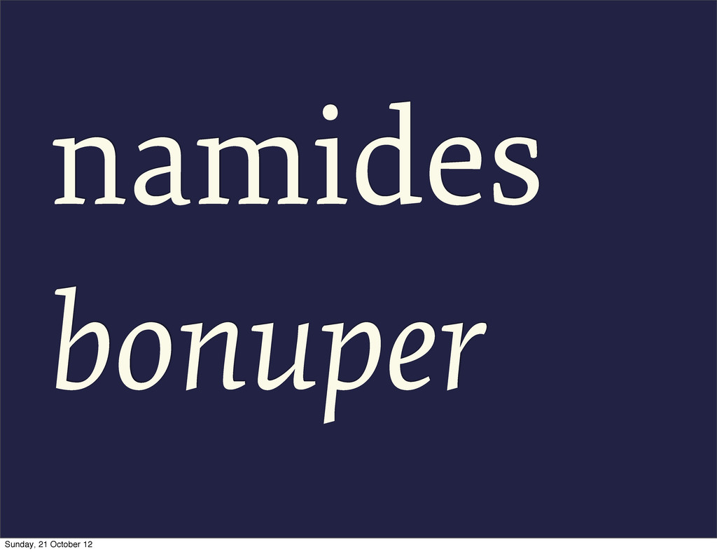 namides bonuper Sunday, 21 October 12