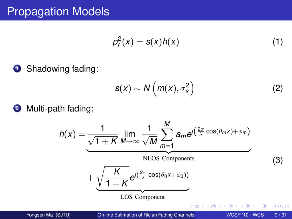 Propagation Models p2 r (x) = s(x)h(x) (1) 1 Sh...