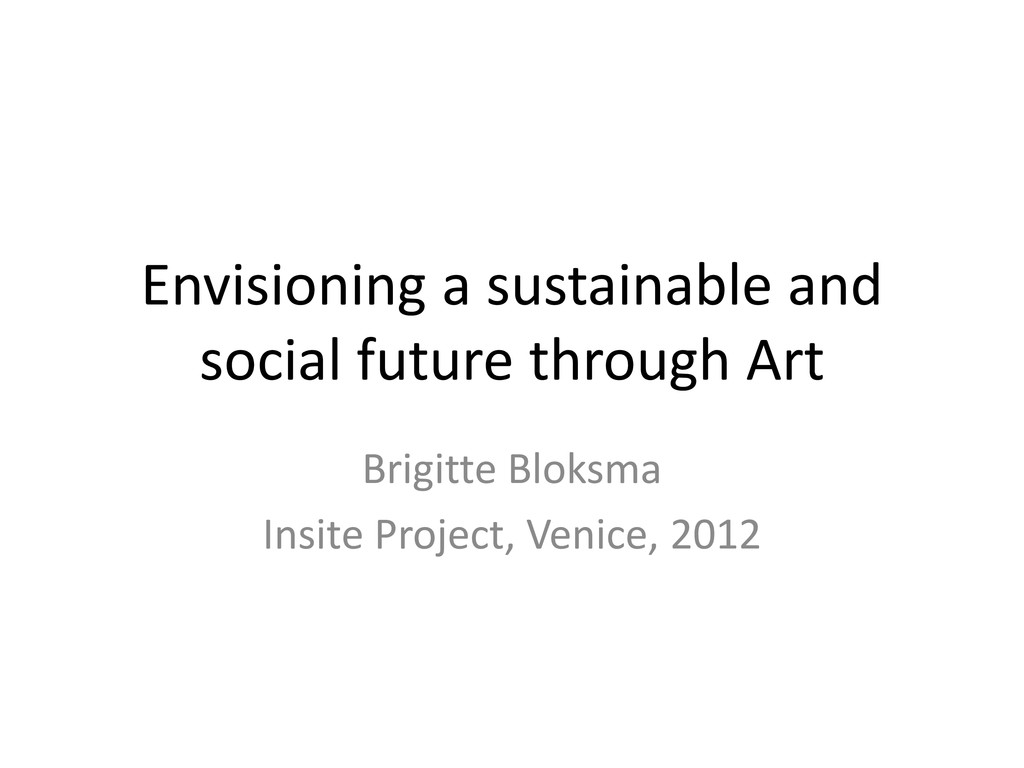 Envisioning a sustainable and social future thr...