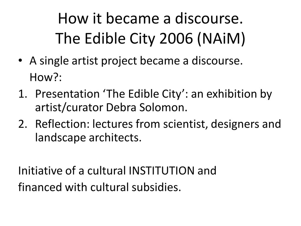 How it became a discourse. The Edible City 2006...