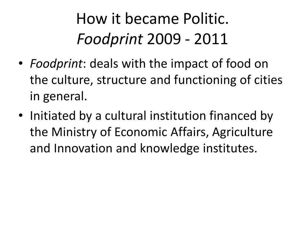 How it became Politic. Foodprint 2009 - 2011 • ...