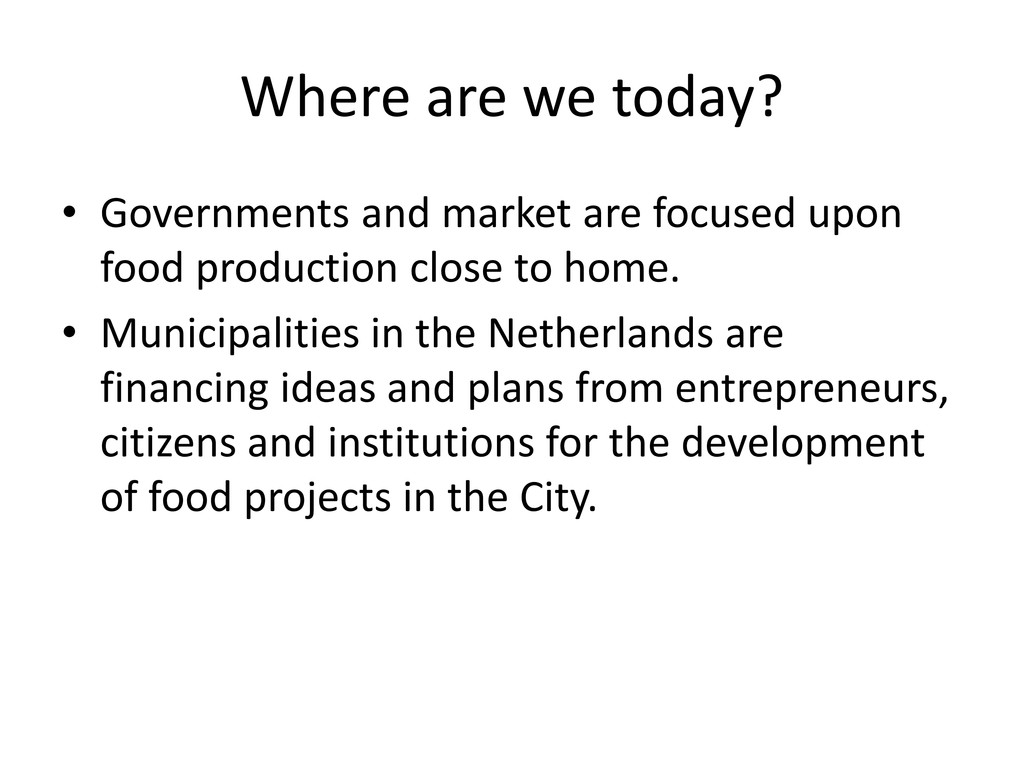 Where are we today? • Governments and market ar...