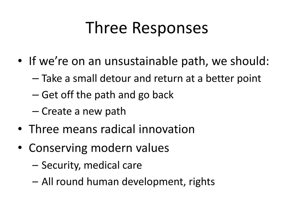Three Responses • If we're on an unsustainable ...