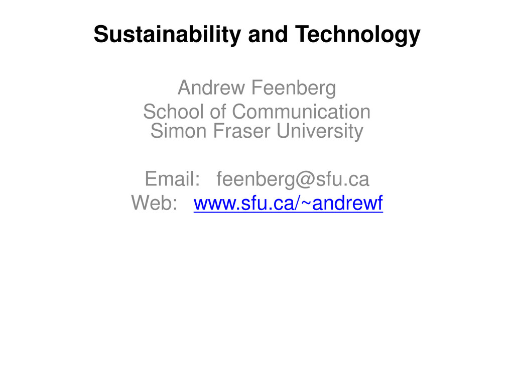 Sustainability and Technology Andrew Feenberg S...