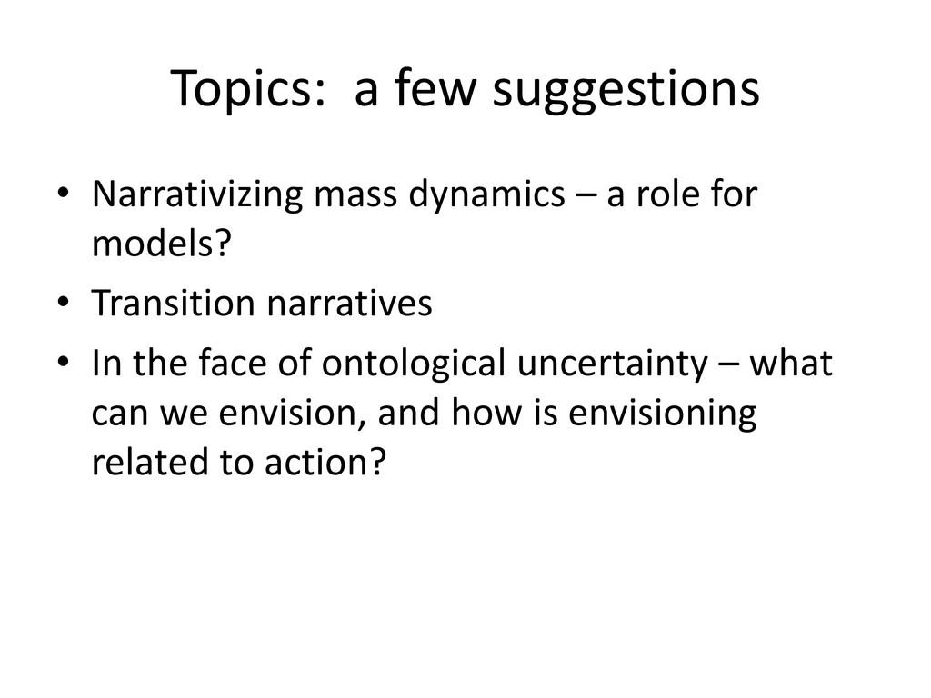 Topics: a few suggestions • Narrativizing mass ...