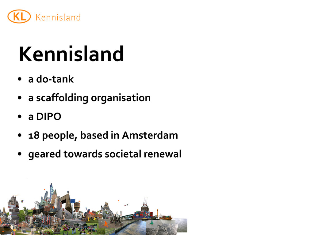 Kennisland • a do-tank • a scaffolding organisa...