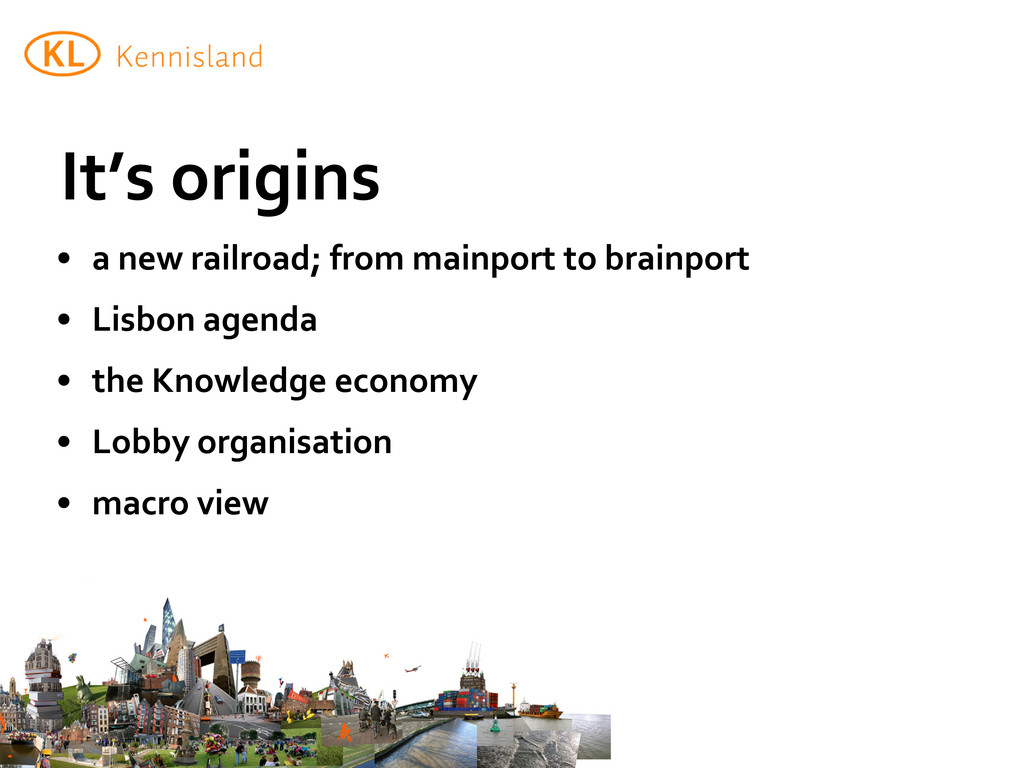 It's origins • a new railroad; from mainport to...