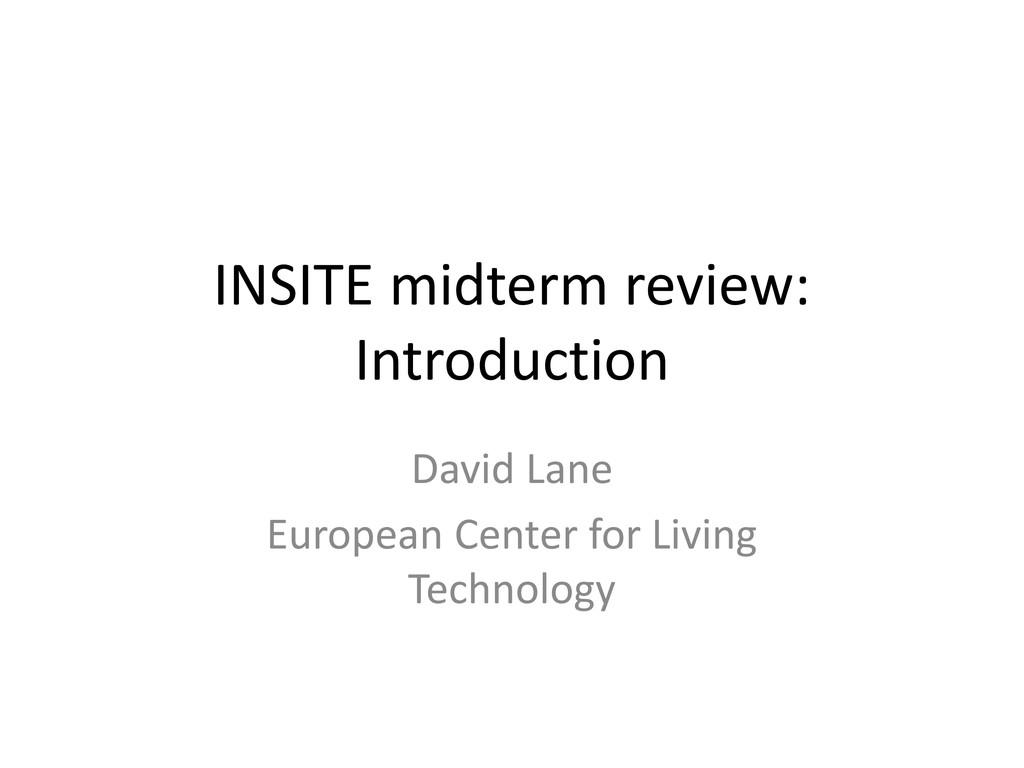 INSITE midterm review: Introduction David Lane ...