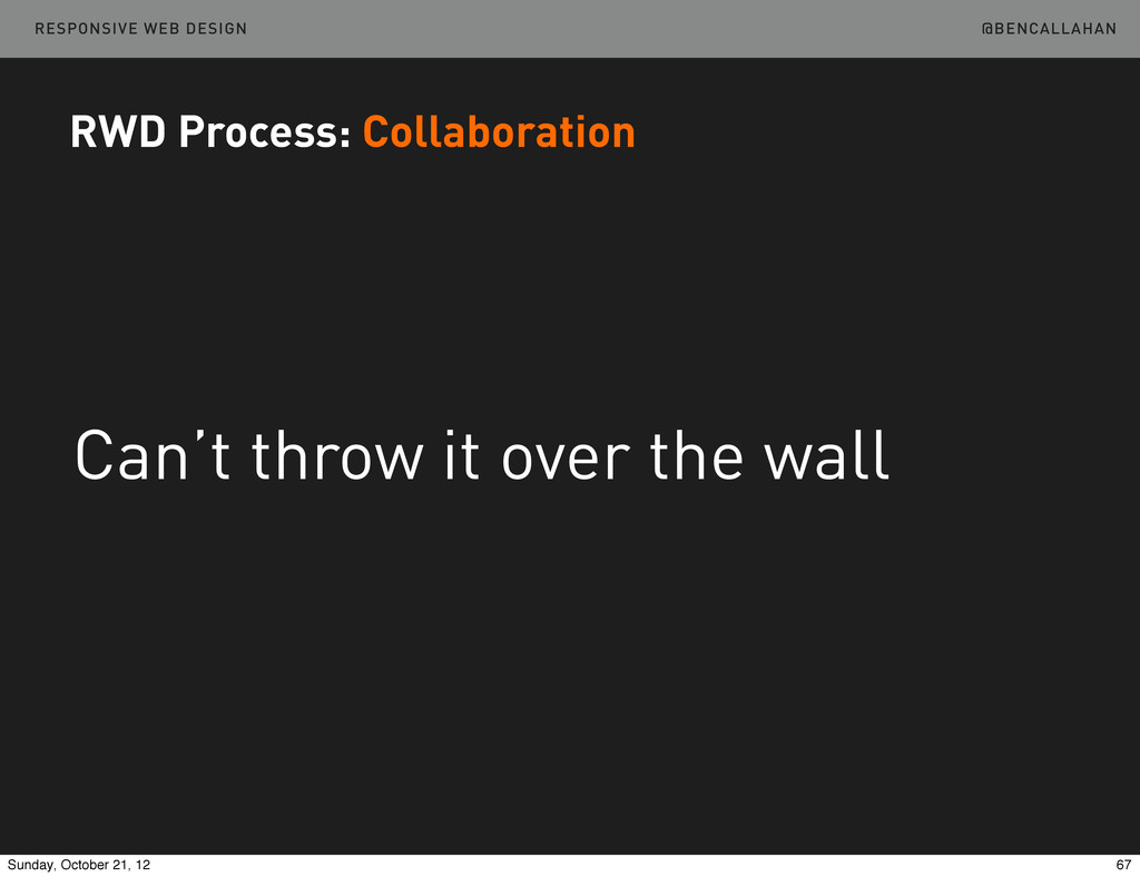 @BENCALLAHAN RESPONSIVE WEB DESIGN Can't throw ...