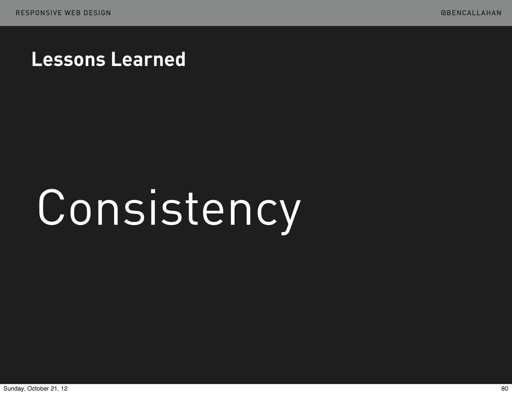 @BENCALLAHAN RESPONSIVE WEB DESIGN Lessons Lear...