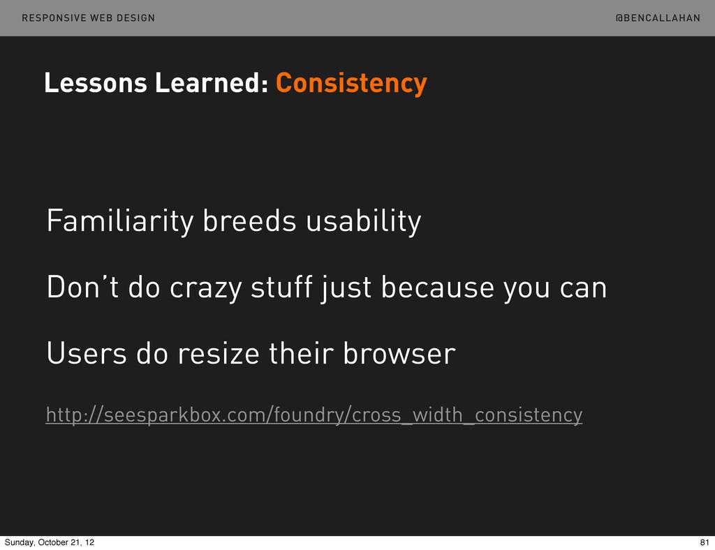 @BENCALLAHAN RESPONSIVE WEB DESIGN Familiarity ...