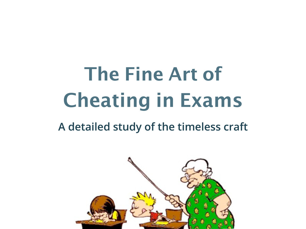 The Fine Art of Cheating in Exams A detailed st...