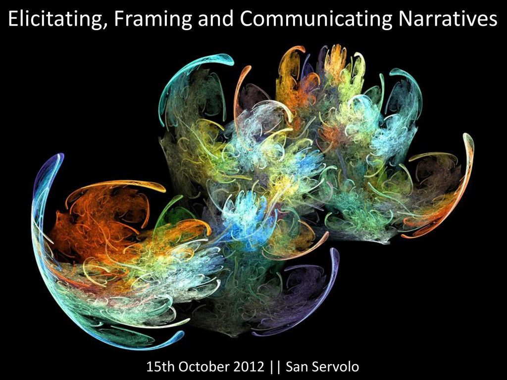 Elicitating, Framing and Communicating Narrativ...