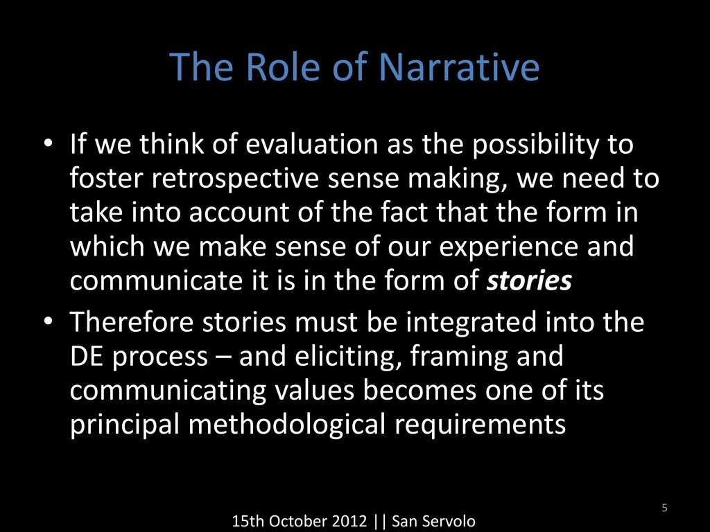 The Role of Narrative • If we think of evaluati...