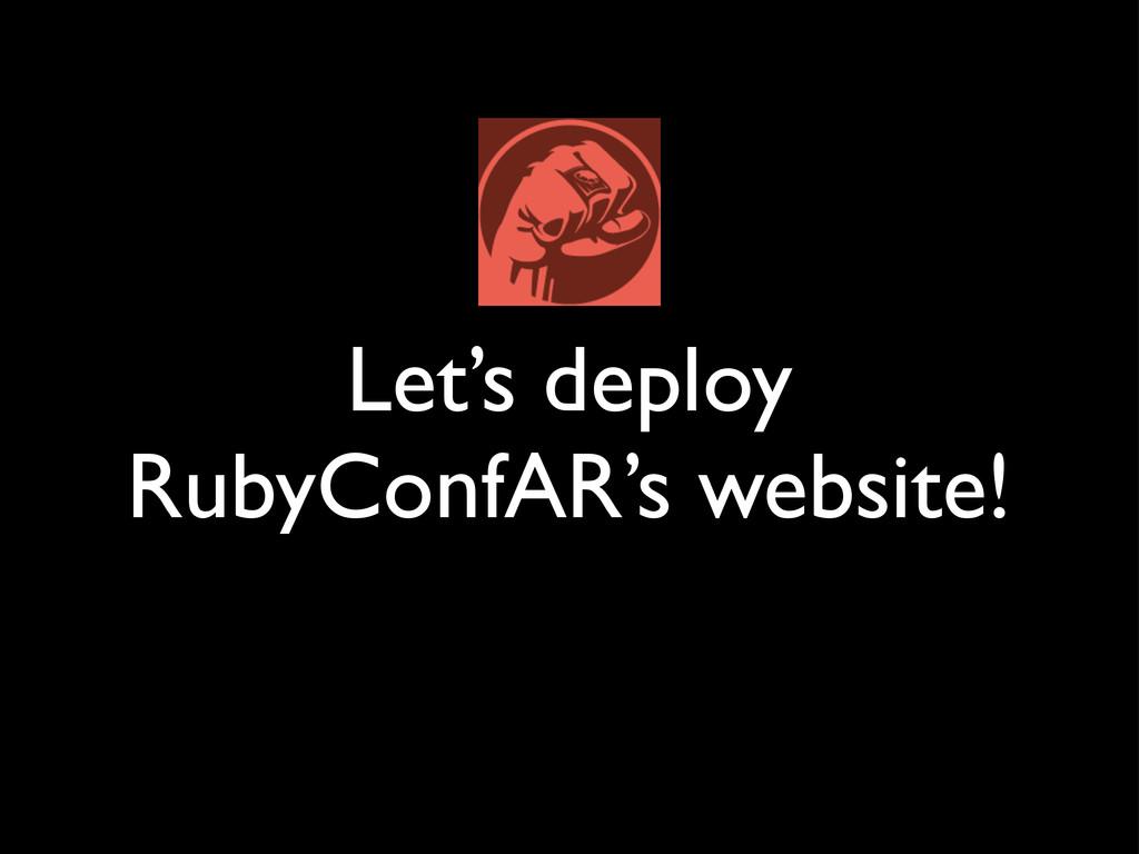 Let's deploy RubyConfAR's website!