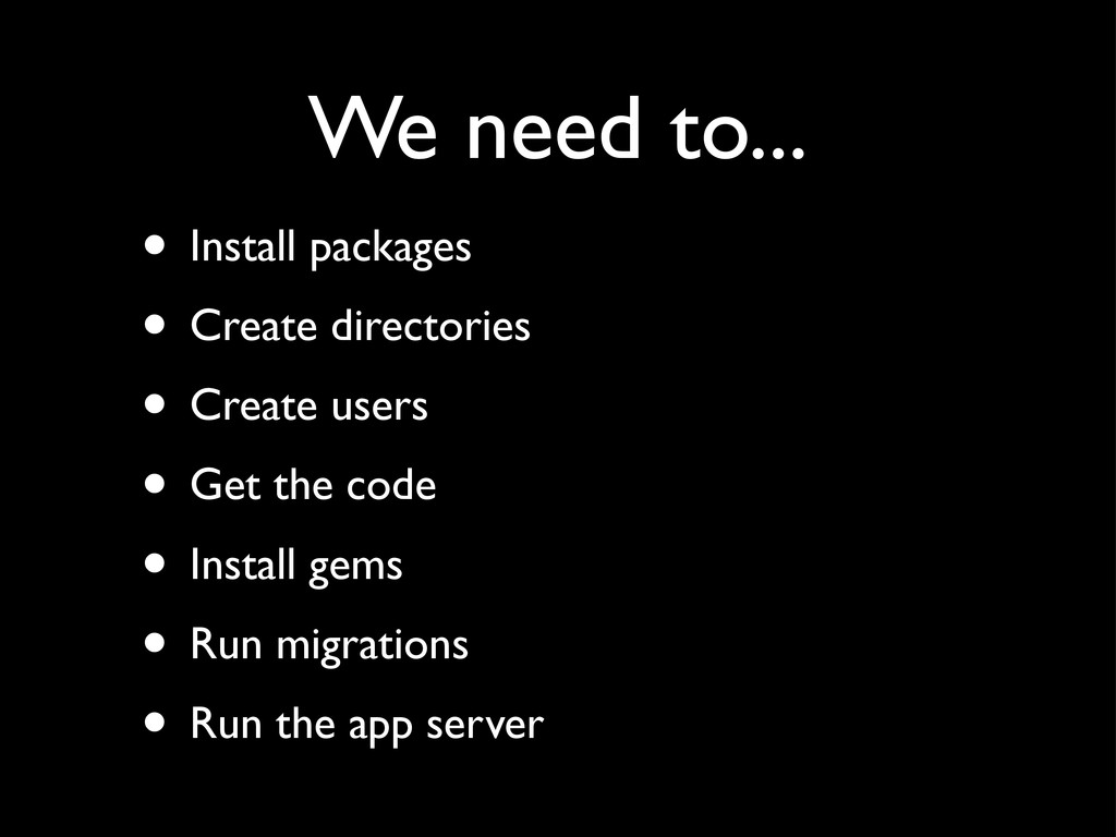 We need to... • Install packages • Create direc...