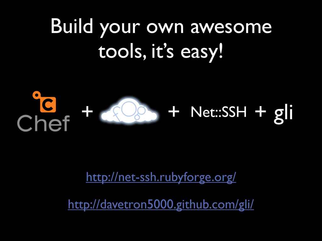 Build your own awesome tools, it's easy! + + gl...