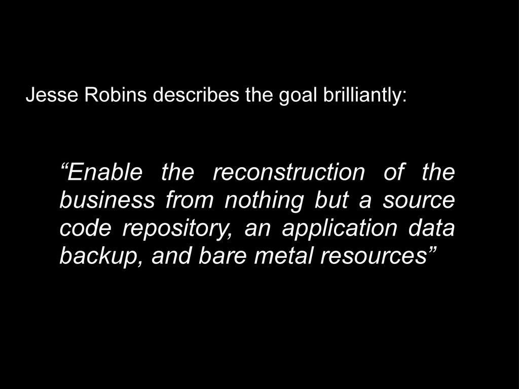 """""""Enable the reconstruction of the business from..."""