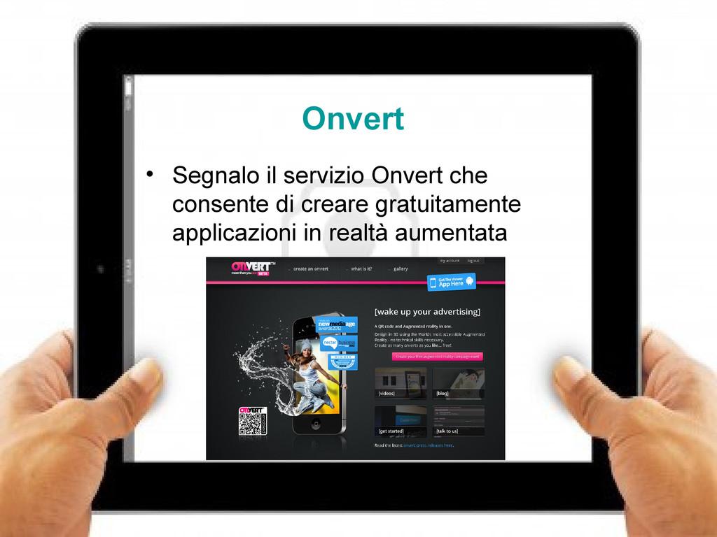 17 Onvert • Segnalo il servizio Onvert che cons...