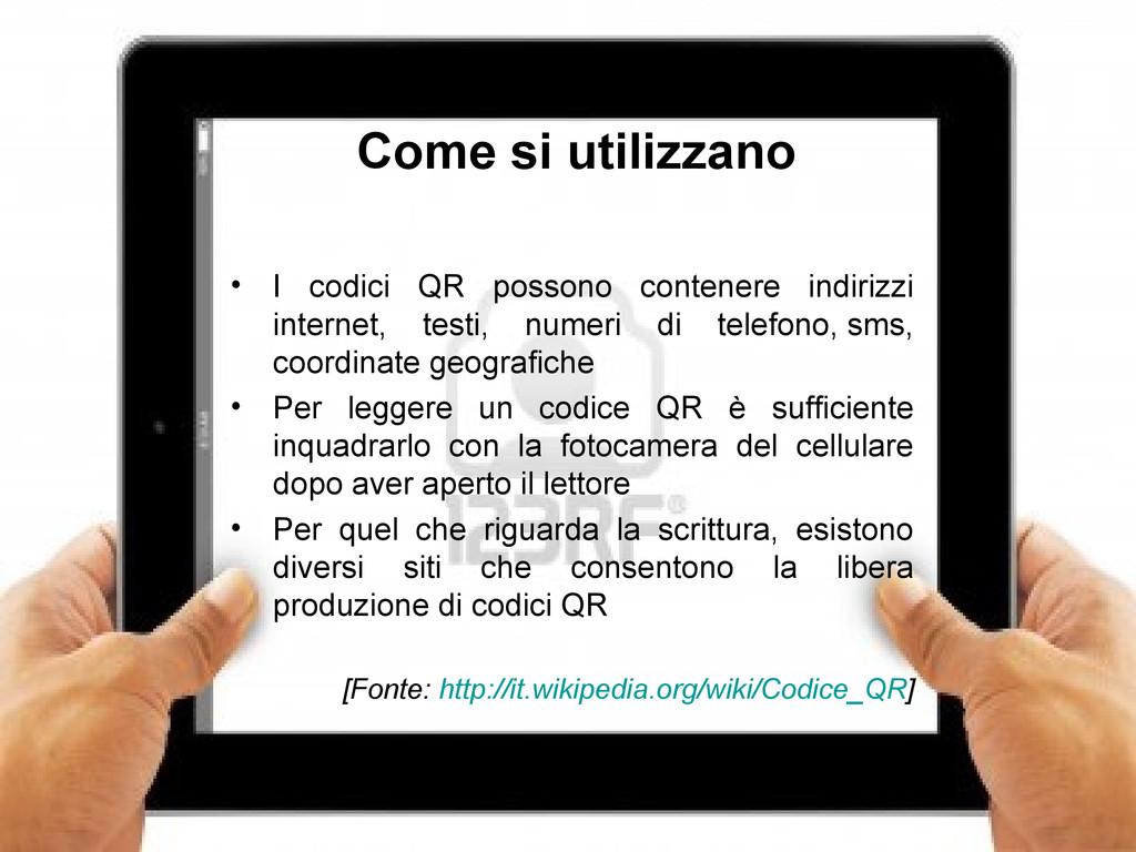 4 Come si utilizzano • I codici QR possono cont...