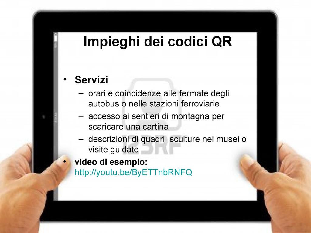 6 Impieghi dei codici QR • Servizi – orari e co...