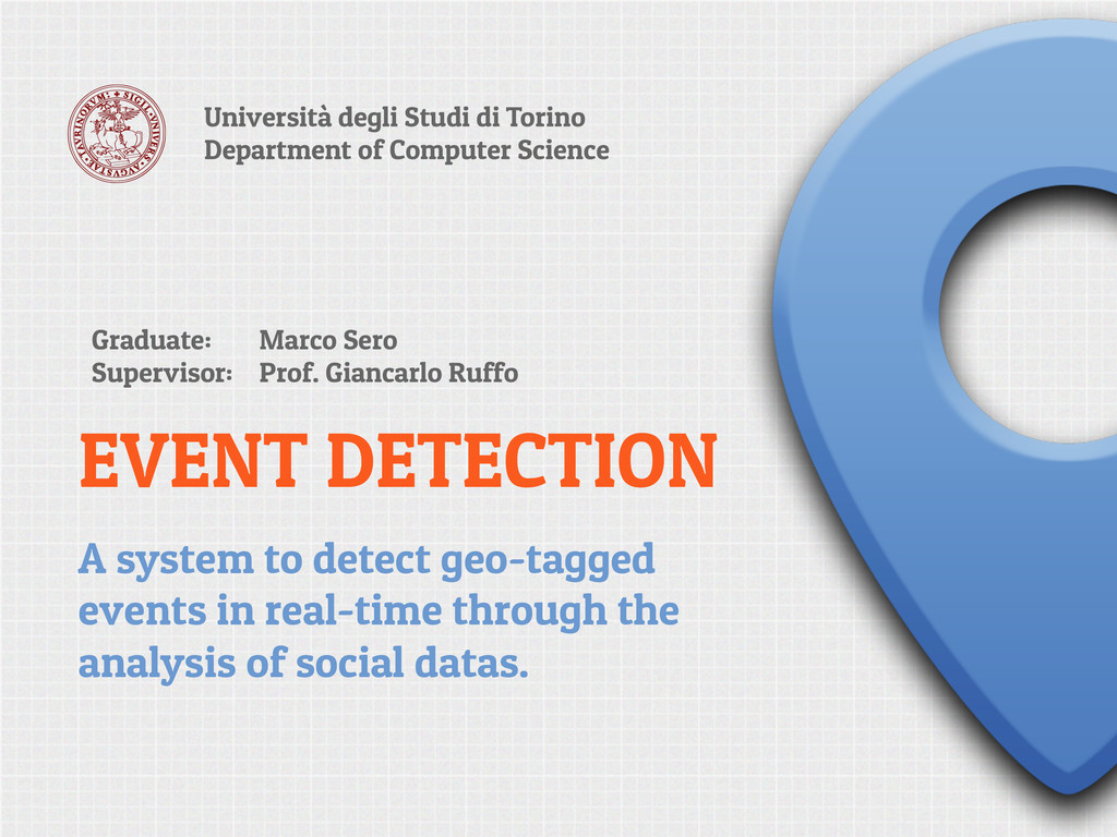 EVENT DETECTION A system to detect geo-tagged e...