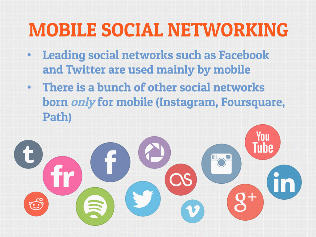 MOBILE SOCIAL NETWORKING • Leading social netw...