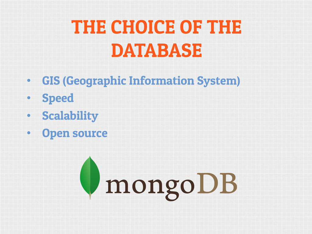 THE CHOICE OF THE DATABASE • GIS (Geographic I...