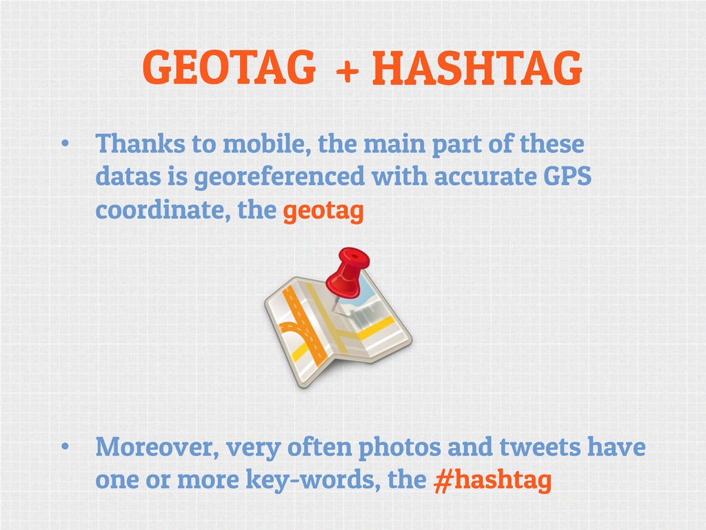 GEOTAG • Thanks to mobile, the main part of th...