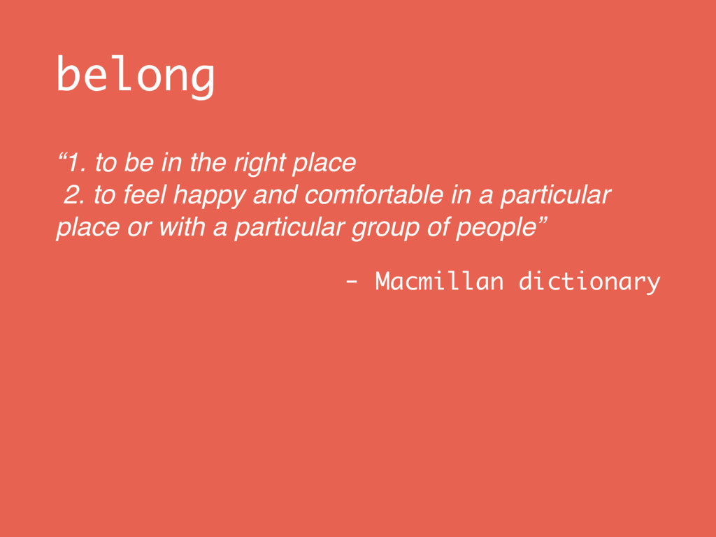"""belong """"1. to be in the right place 2. to feel..."""