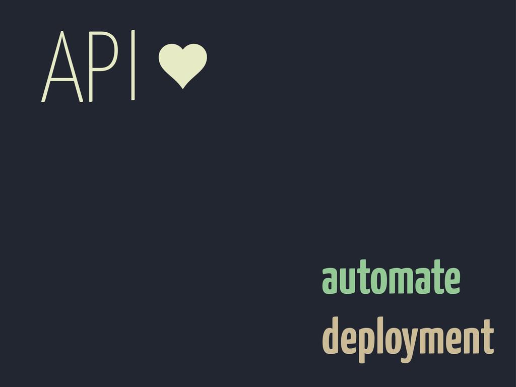 automate deployment API