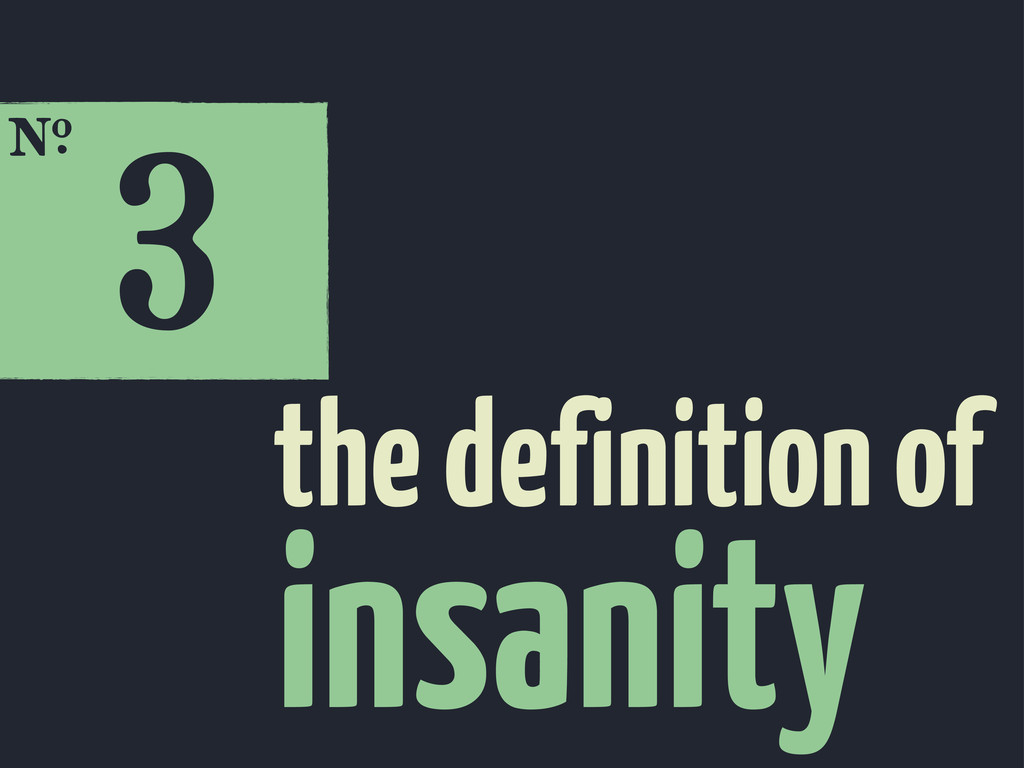 3 E insanity the definition of