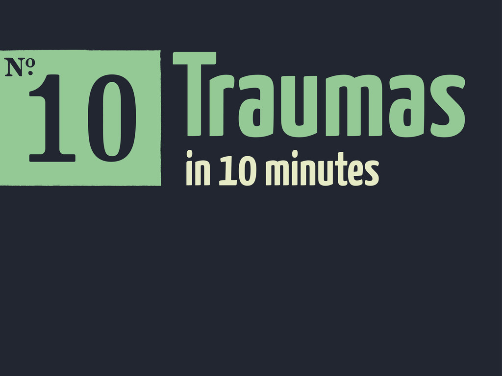 10 E Traumas in 10 minutes