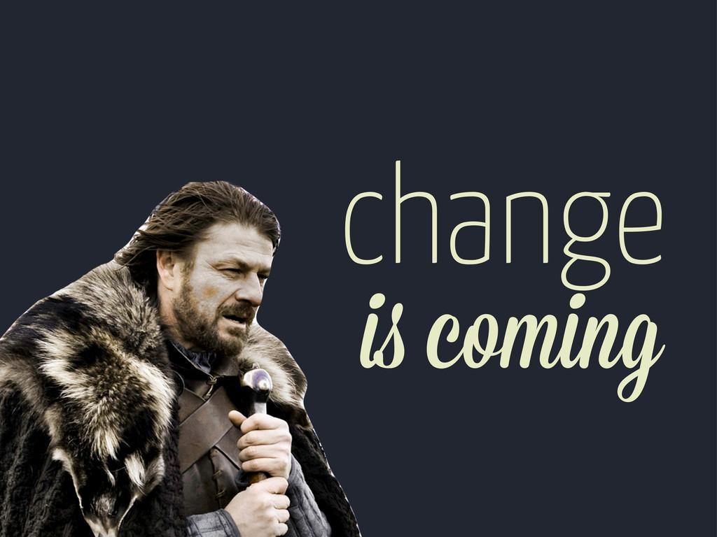 change i coming
