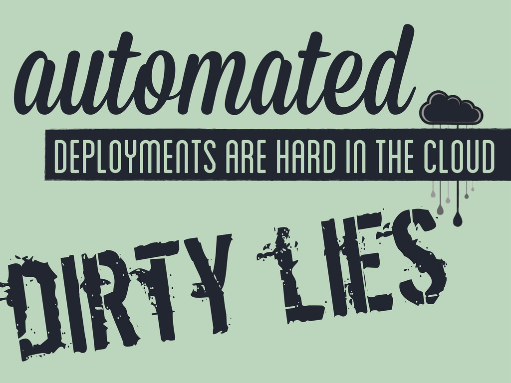 automated deployments are hard in the cloud dir...