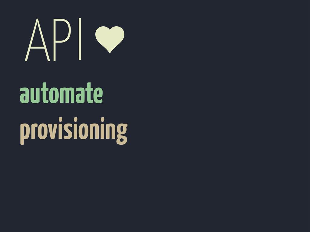 automate provisioning API