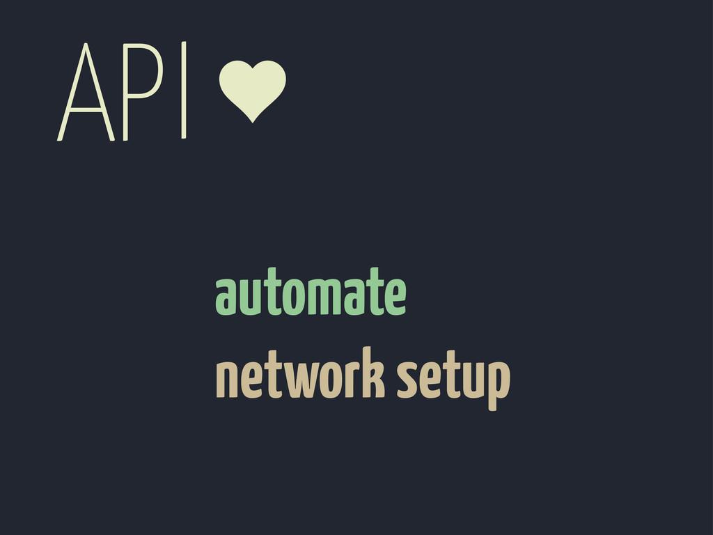 automate network setup API