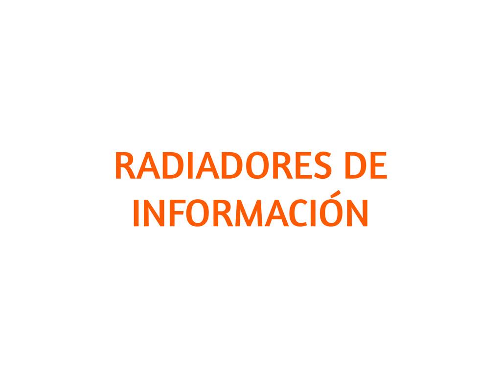 RADIADORES DE INFORMACIÓN