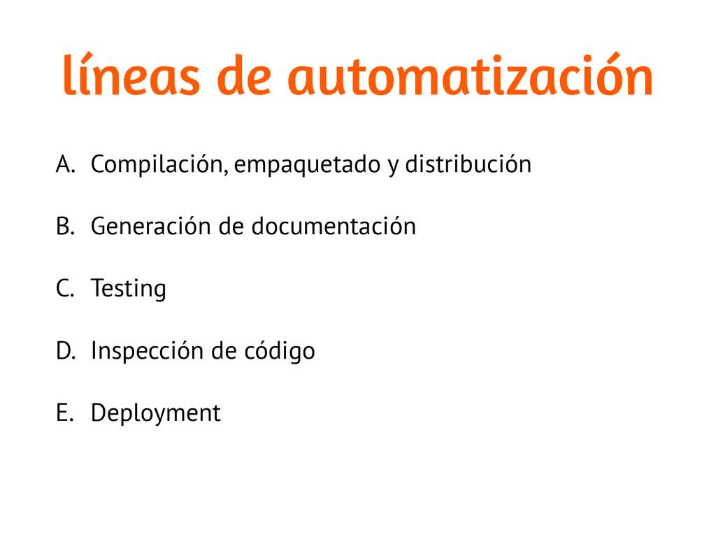 líneas de automatización A. Compilación, empaqu...