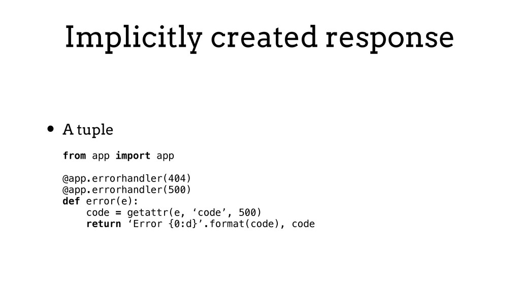 Implicitly created response • A tuple from app ...