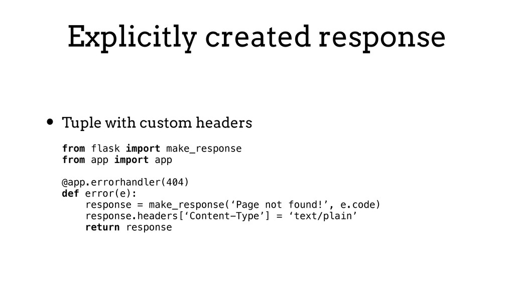 Explicitly created response • Tuple with custom...