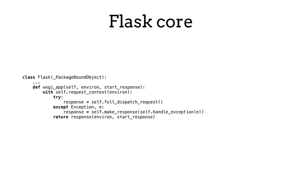 Flask core class Flask(_PackageBoundObject): .....