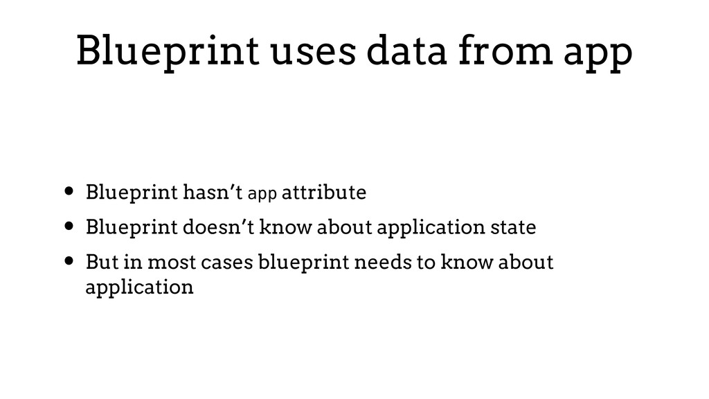 Blueprint uses data from app • Blueprint hasn't...